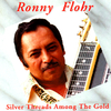 Ronny Flohr- Silver Threads Among The Gold