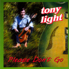Tony Light  - Please Don't Go