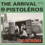 The Pistoléros - The Arrival Of The Pistoléros