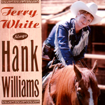 Terry White - Sings Hank Williams
