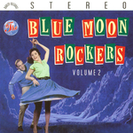 Blue Moon Rockers - Volume 2
