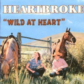 Heartbroke - Wild At Heart