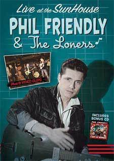 DVD Phil Friendly & The Loners - Live At The Sunhouse + CD I Got 99 Women