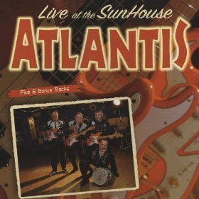 Atlantis - Live At The Sunhouse