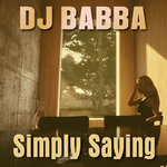 DJ Babba - Simply Saying (single EDM)