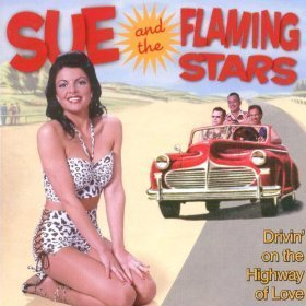 Sue Moreno And The Flaming Stars - Drivin' On The Highway Of Love