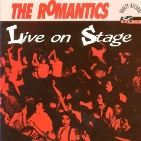 The Romantics- Live On Stage