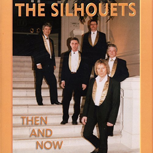 The Silhouets - Then And Now (Best Of)