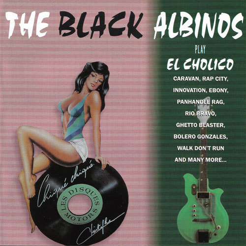 The Black Albinos - Play El Cholico