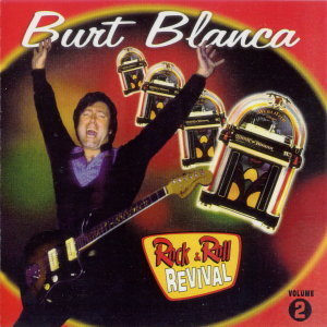 Burt Blanca - Rock & Roll Revival Vol. 2