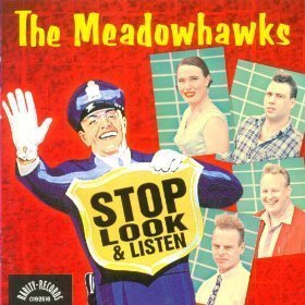 The Meadowhawks - Stop Look & Listen