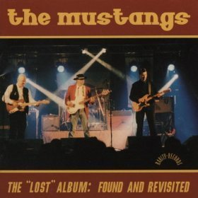 The Mustangs - The Lost Album: Found And Revisited
