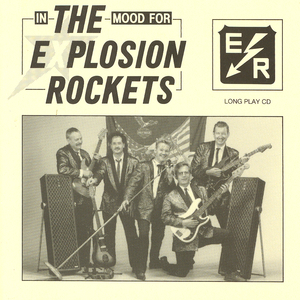Explosion Rockets - In The Mood For The Explosion Rockets