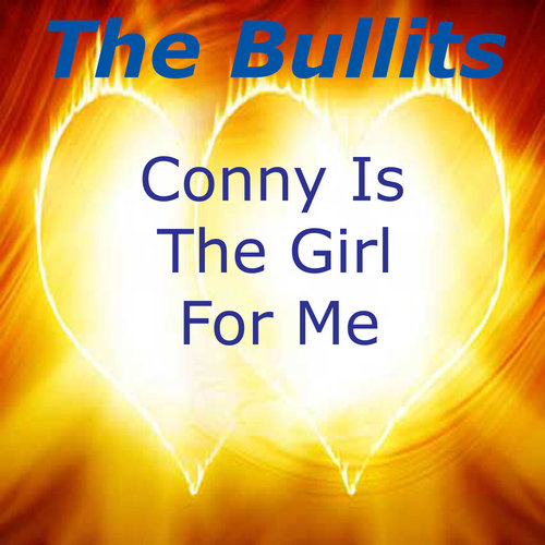The Bullits - Conny Is The Girl For Me (Single)